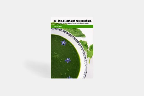 Botánica Culinaria Mediterránea. Guía para el uso gastronómico de la flora silvestre.