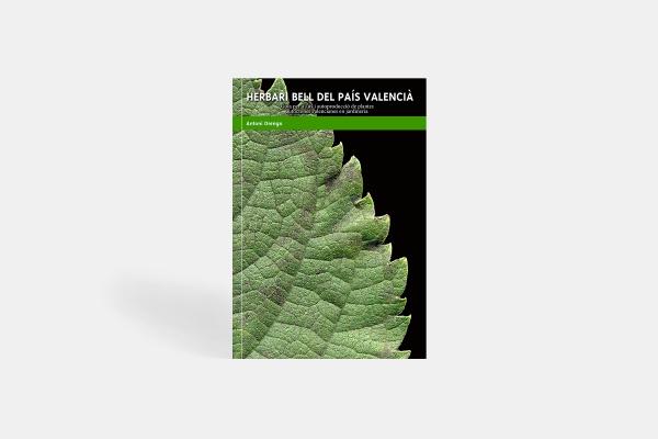 Herbari Bell del país Valencià. Guia per a l' ús i autoproducció de plantes auctòctones valencianes en jardinería.