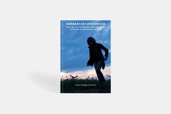 Herbari Excursionista. Guia de les 111 plantes més freqüents i útils per al senderista valencià.