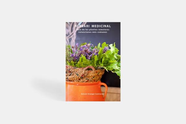 Herbari Medicinal. Guia de les plantes remeieres valencianes més comuns.