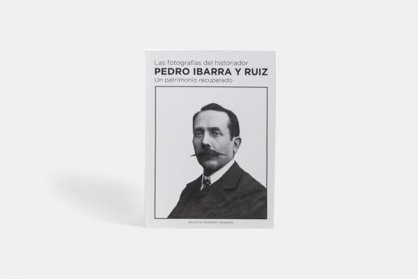 Pedro Ibarra y Ruiz: Un Patrimonio Recuperado